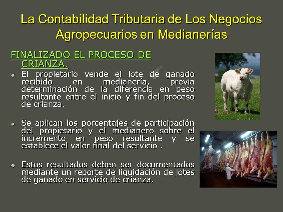 La Contabilidad Tributaria de Los Negocios Agropecuarios en Medianerías FINALIZADO EL PROCESO DE CRIANZA. El propietario vende el lote de ganado recib