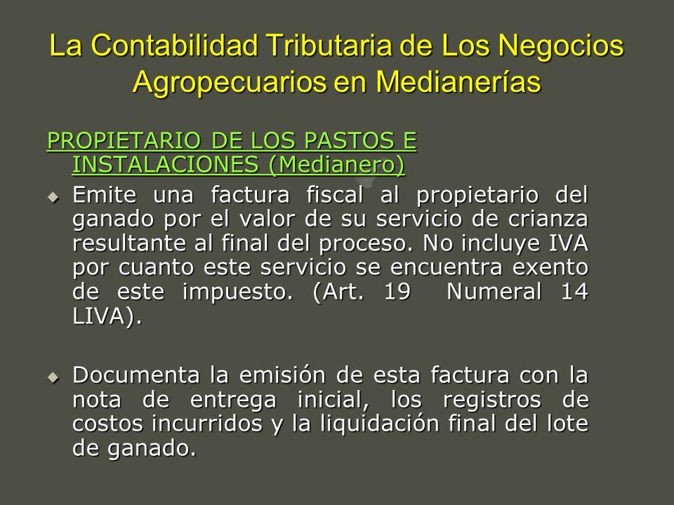 La Contabilidad Tributaria de Los Negocios Agropecuarios en Medianerías PROPIETARIO DE LOS PASTOS E INSTALACIONES (Medianero) Emite una factura fiscal