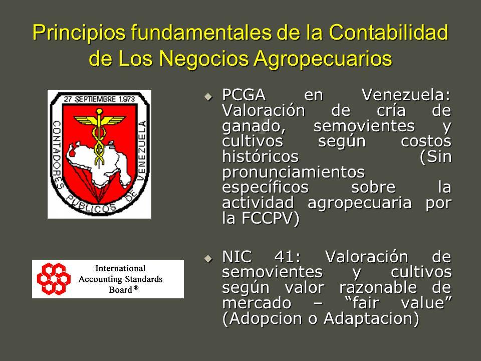 Principios fundamentales de la Contabilidad de Los Negocios Agropecuarios PCGA en Venezuela: Valoración de cría de ganado, semovientes y cultivos segú
