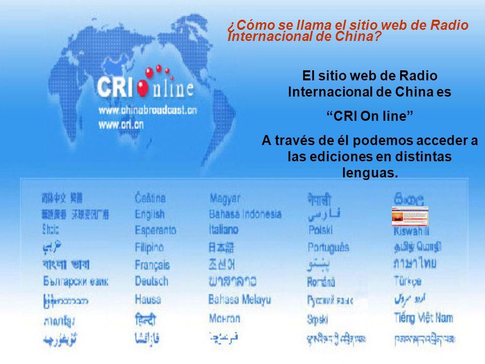 ¿Cómo se llama el sitio web de Radio Internacional de China? El sitio web de Radio Internacional de China es CRI On line A través de él podemos accede