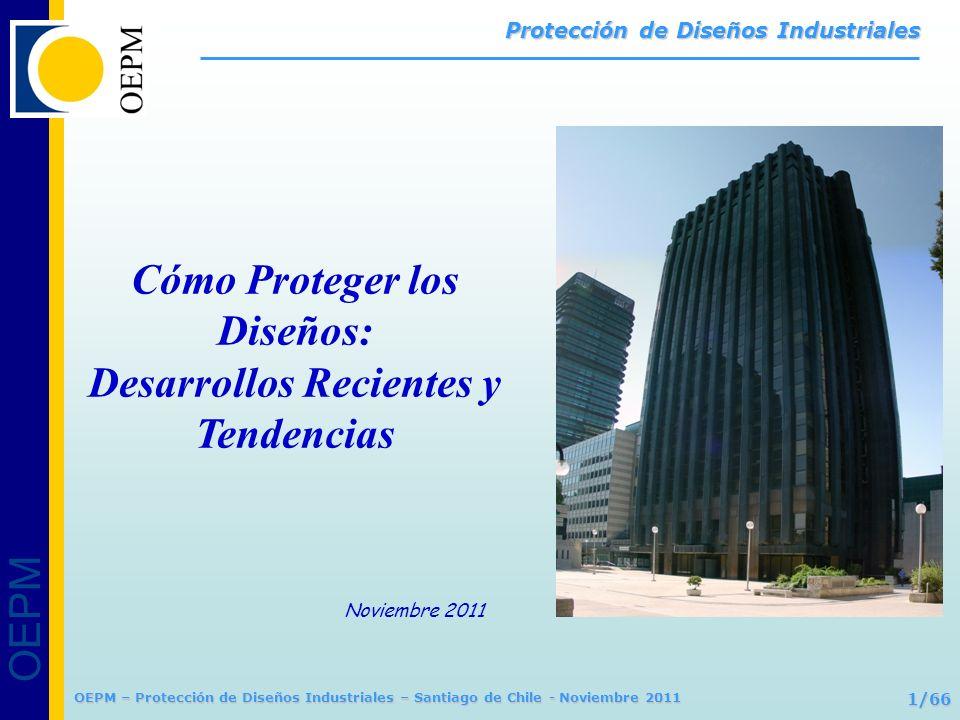 OEPM 32/66 Protección de Diseños Industriales OEPM – Protección de Diseños Industriales – Santiago de Chile - Noviembre 2011 REGLAMENTO del CONSEJO sobre los DIBUJOS y MODELOS COMUNITARIOS DISEÑOS INDUSTRIALES VÍA COMUNITARIA EUROPEA REQUISITOS de PROTECCIÓN NovedadNovedad Carácter singularCarácter singular EXCLUSIONES Función técnicaFunción técnica InterconexionesInterconexiones Componentes para reparación de productos complejosComponentes para reparación de productos complejos Contrarios al orden públicoContrarios al orden público