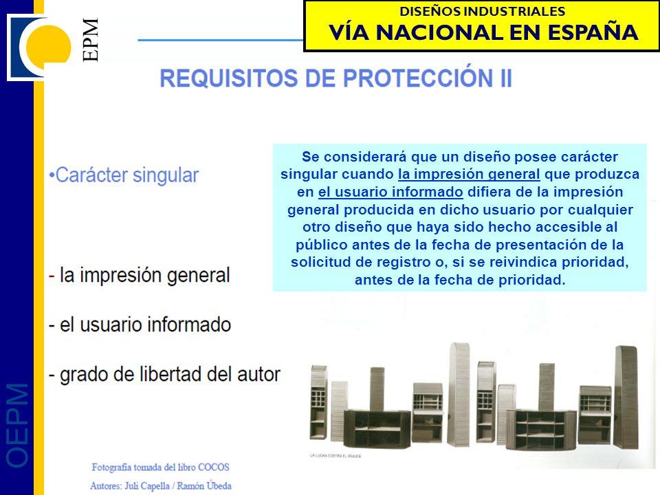OEPM 10/66 Protección de Diseños Industriales OEPM – Protección de Diseños Industriales – Santiago de Chile - Noviembre 2011 DISEÑOS INDUSTRIALES VÍA