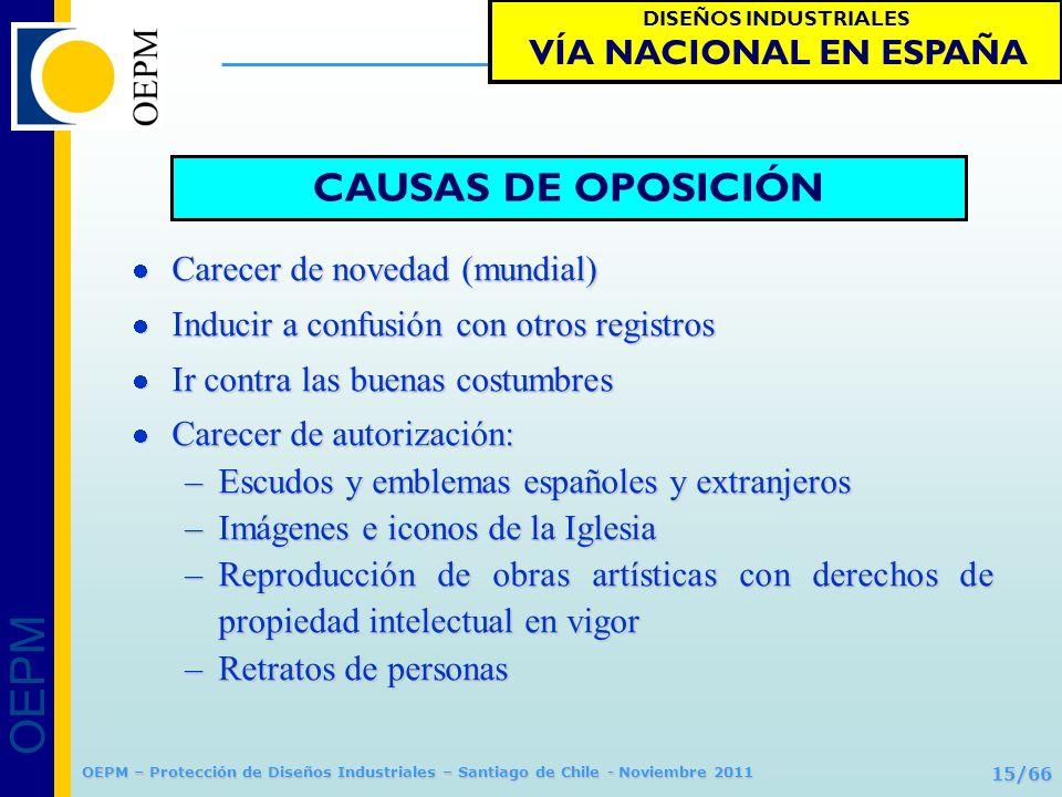 OEPM 15/66 Protección de Diseños Industriales OEPM – Protección de Diseños Industriales – Santiago de Chile - Noviembre 2011 CAUSAS DE OPOSICIÓN Carec