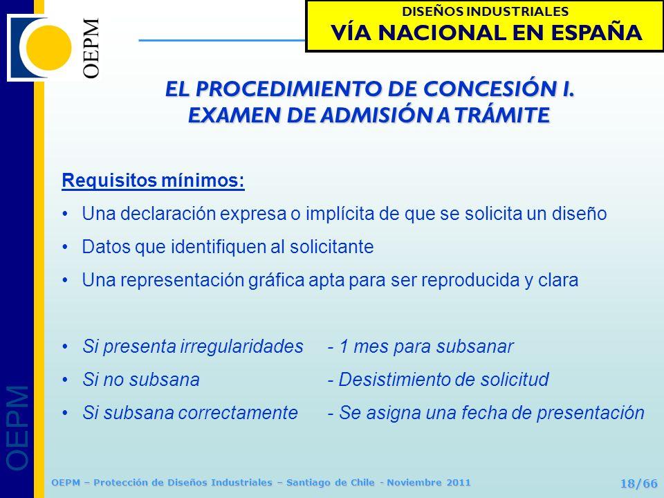 OEPM 18/66 Protección de Diseños Industriales OEPM – Protección de Diseños Industriales – Santiago de Chile - Noviembre 2011 Requisitos mínimos: Una d