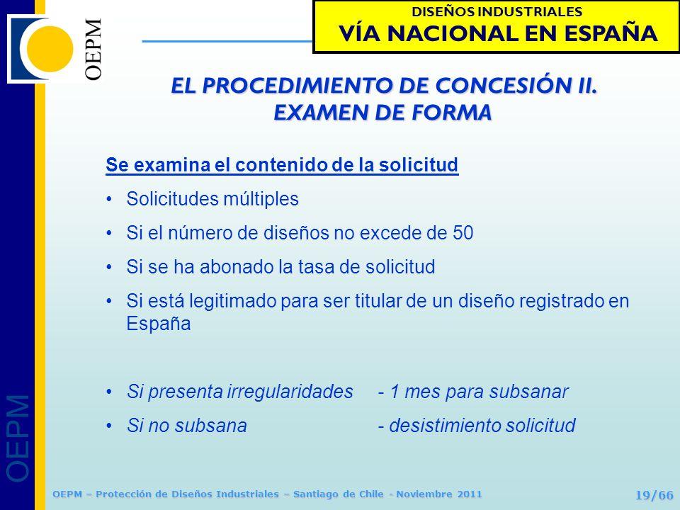 OEPM 19/66 Protección de Diseños Industriales OEPM – Protección de Diseños Industriales – Santiago de Chile - Noviembre 2011 EL PROCEDIMIENTO DE CONCE