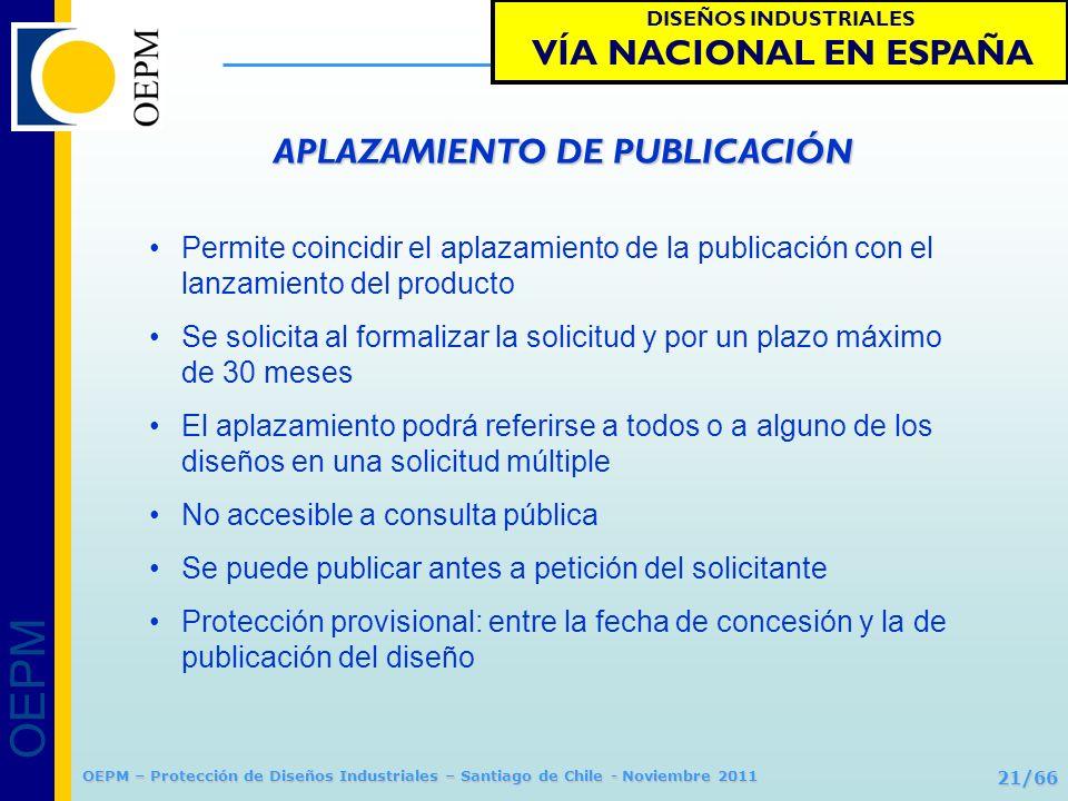 OEPM 21/66 Protección de Diseños Industriales OEPM – Protección de Diseños Industriales – Santiago de Chile - Noviembre 2011 Permite coincidir el apla