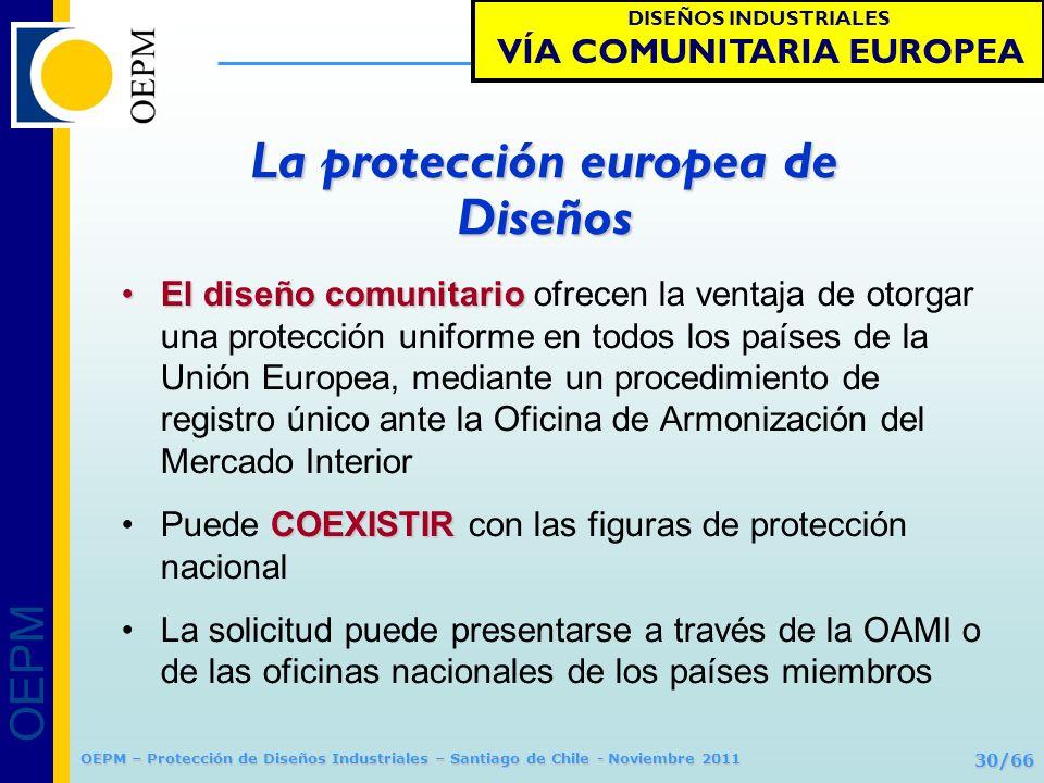 OEPM 30/66 Protección de Diseños Industriales OEPM – Protección de Diseños Industriales – Santiago de Chile - Noviembre 2011 El diseño comunitarioEl d
