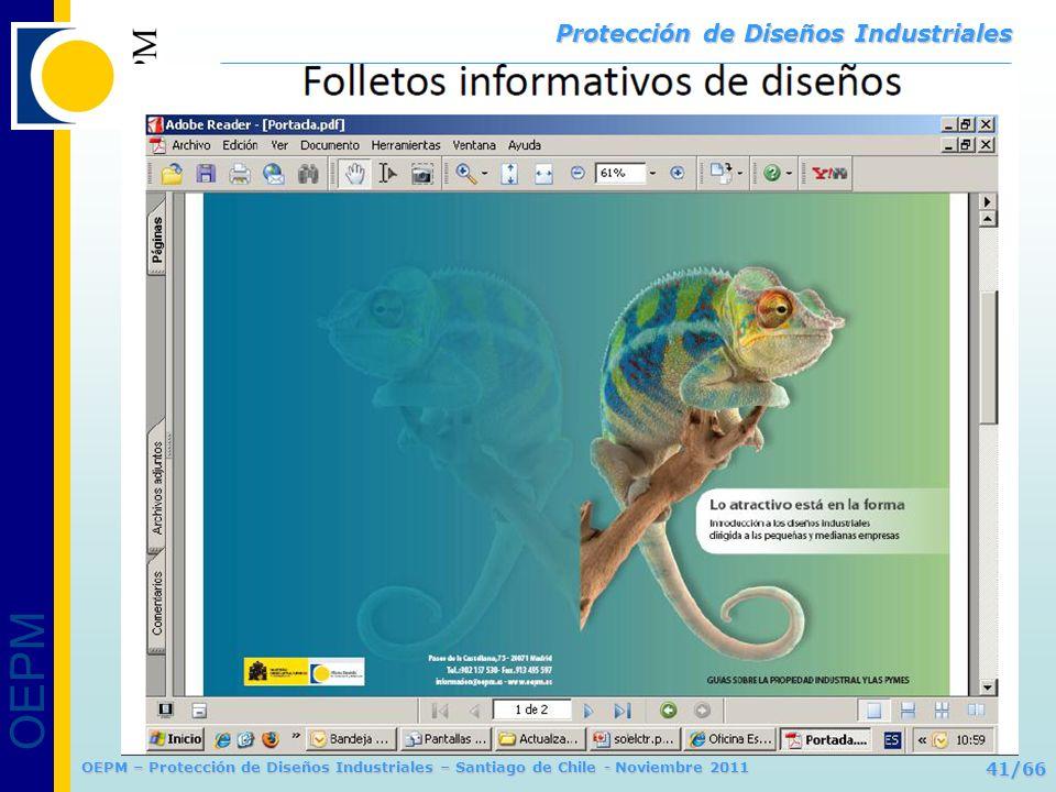 OEPM 41/66 Protección de Diseños Industriales OEPM – Protección de Diseños Industriales – Santiago de Chile - Noviembre 2011