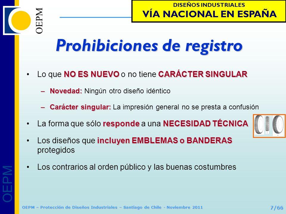 OEPM 8/66 Protección de Diseños Industriales OEPM – Protección de Diseños Industriales – Santiago de Chile - Noviembre 2011 Un diseño es nuevo cuando ningún otro diseño idéntico haya sido hecho accesible al público antes de la fecha de presentación de registro, o si se reivindica prioridad, antes de la fecha de prioridad.