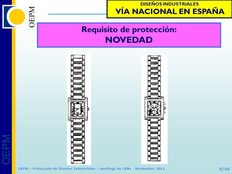 OEPM 9/66 Protección de Diseños Industriales OEPM – Protección de Diseños Industriales – Santiago de Chile - Noviembre 2011 Requisito de protección: N