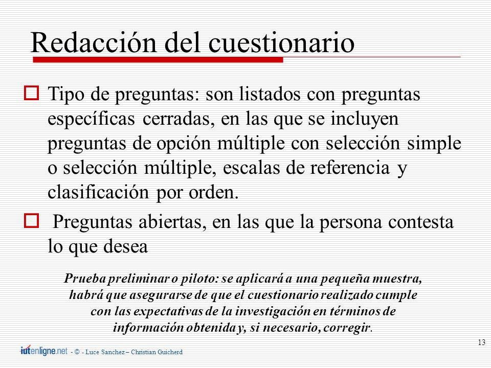- © - Luce Sanchez – Christian Guicherd 13 Redacción del cuestionario Tipo de preguntas: son listados con preguntas específicas cerradas, en las que s