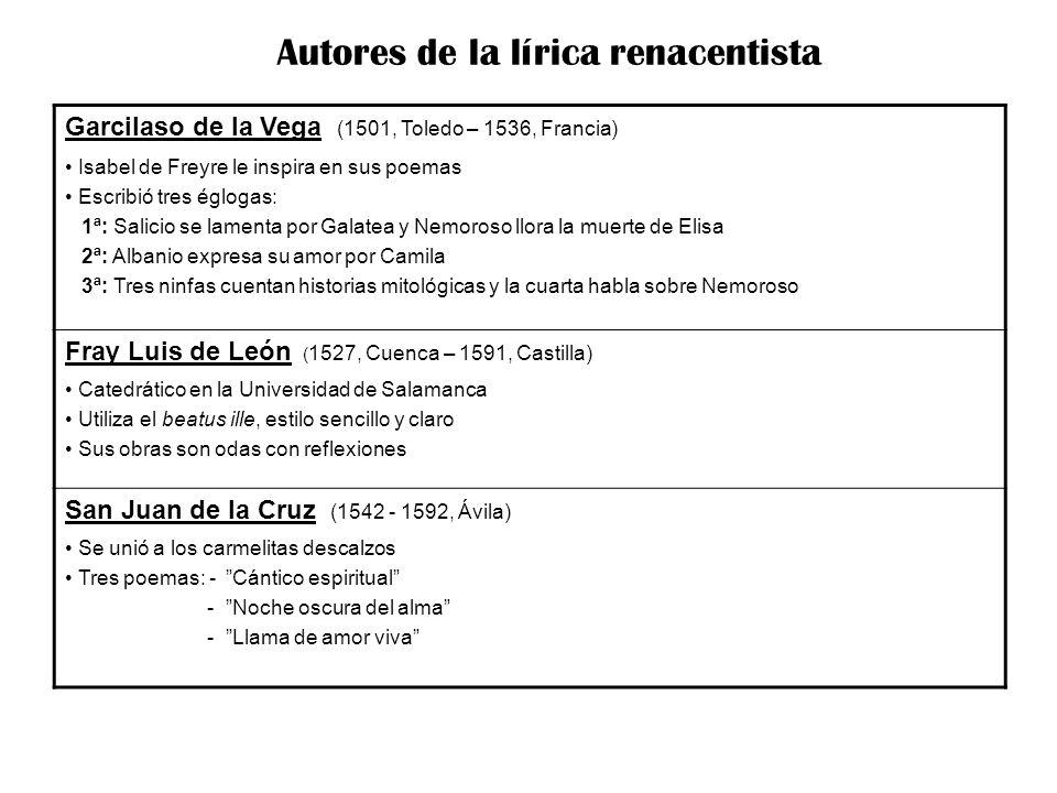 Garcilaso de la Vega (1501, Toledo – 1536, Francia) Isabel de Freyre le inspira en sus poemas Escribió tres églogas: 1ª: Salicio se lamenta por Galate