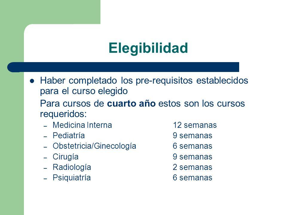 Elegibilidad Haber completado los pre-requisitos establecidos para el curso elegido Para cursos de cuarto año estos son los cursos requeridos: – Medic