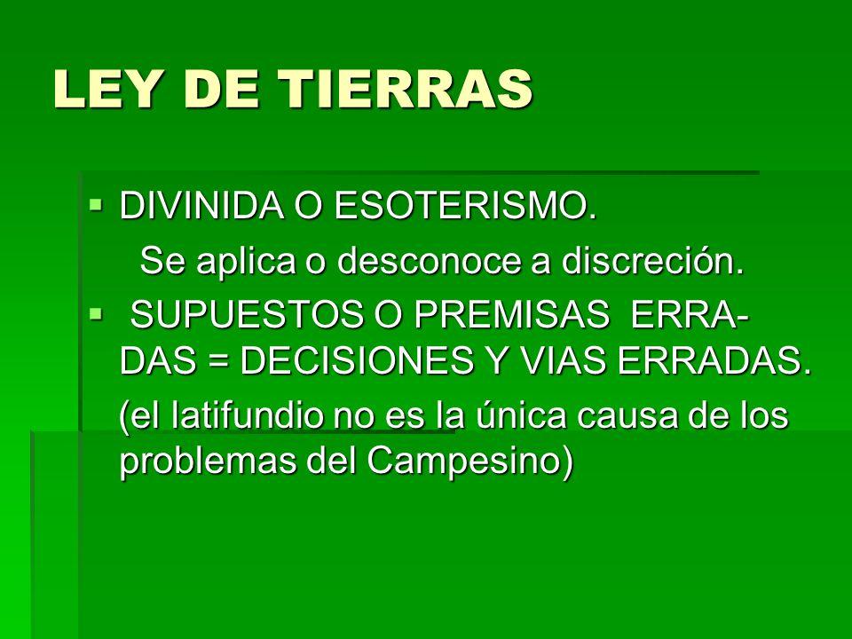 LEY DE TIERRAS DIVINIDA O ESOTERISMO. DIVINIDA O ESOTERISMO.