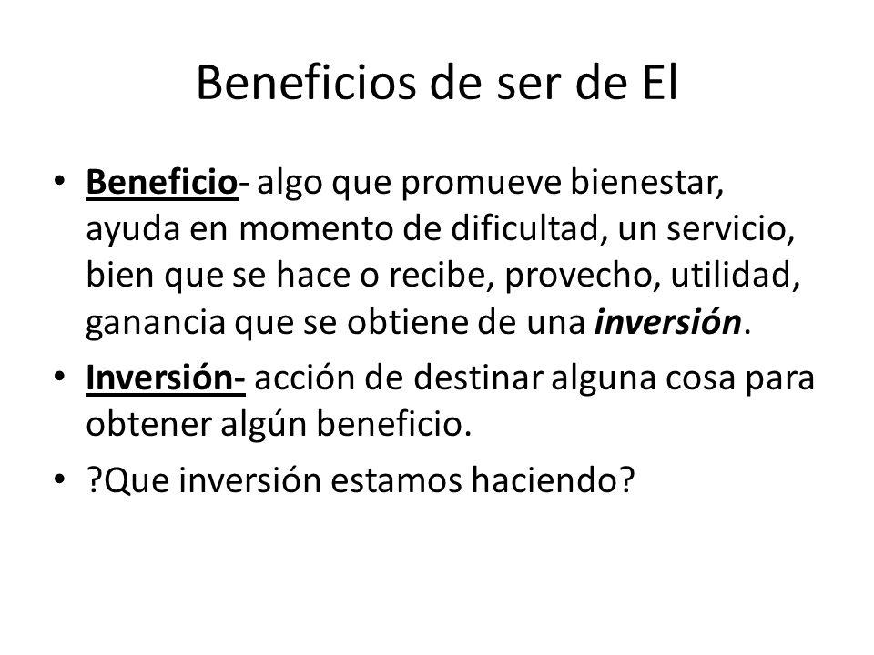 Beneficios de ser de El Beneficio- algo que promueve bienestar, ayuda en momento de dificultad, un servicio, bien que se hace o recibe, provecho, util