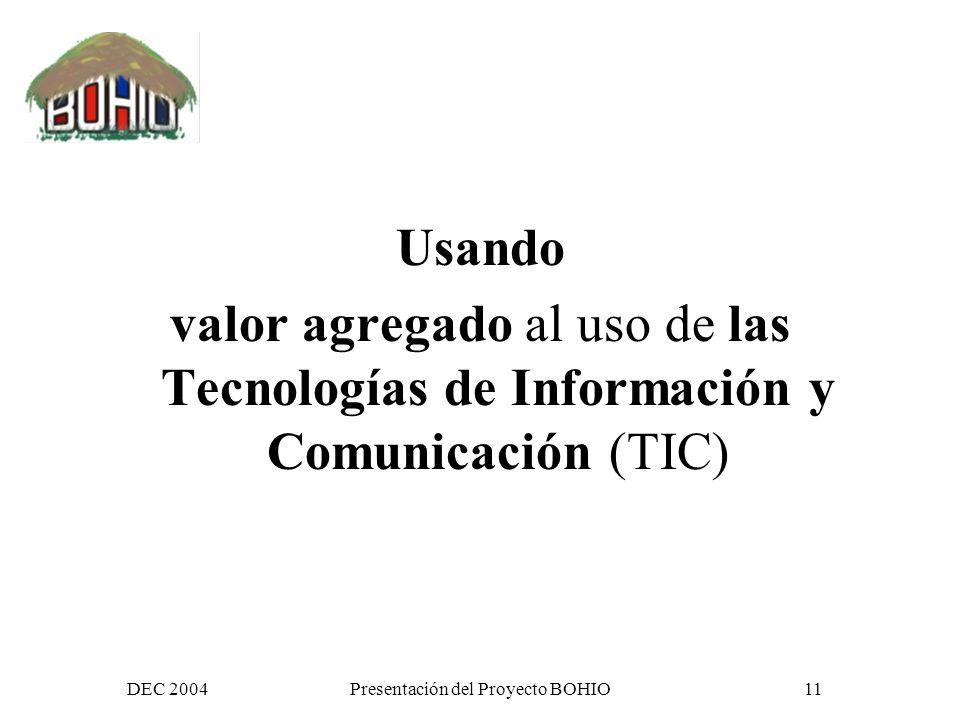 DEC 2004Presentación del Proyecto BOHIO10 COMO