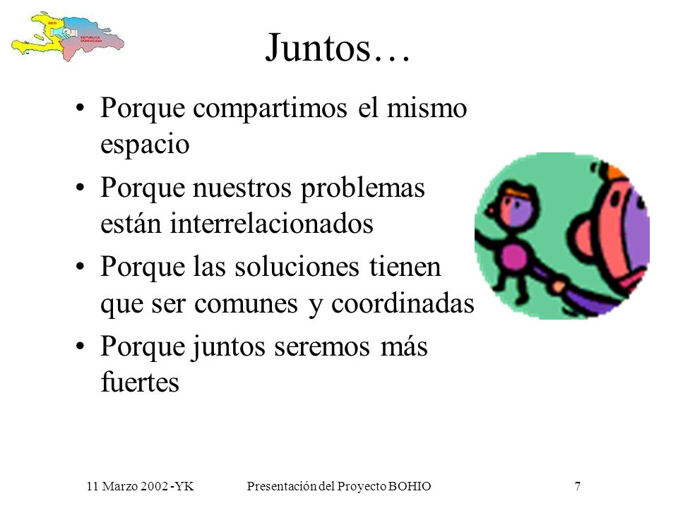 11 Marzo 2002 -YKPresentación del Proyecto BOHIO6 Justicia.. Bienestar.. Para construir..