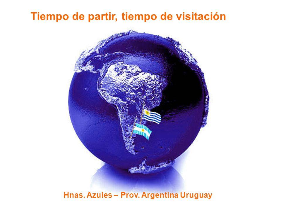 Tiempo de partir, tiempo de visitación Hnas. Azules – Prov. Argentina Uruguay