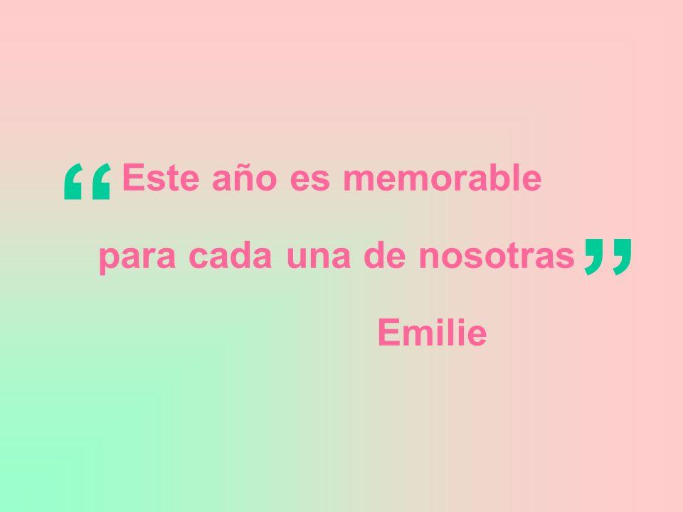 Este año es memorable para cada una de nosotras Emilie