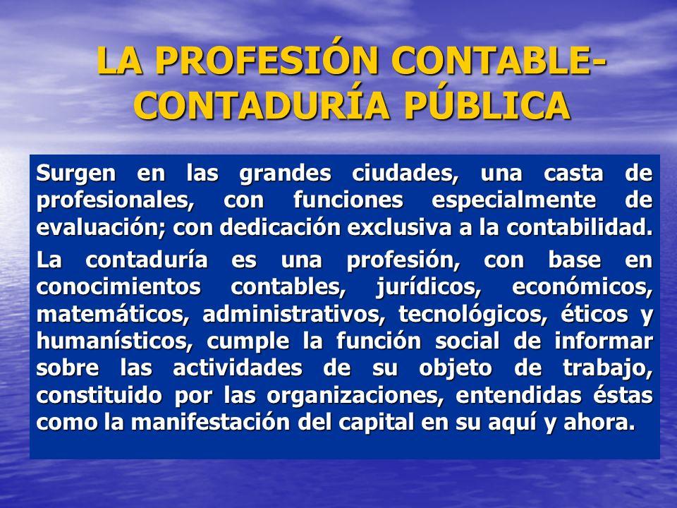Surgen en las grandes ciudades, una casta de profesionales, con funciones especialmente de evaluación; con dedicación exclusiva a la contabilidad. La