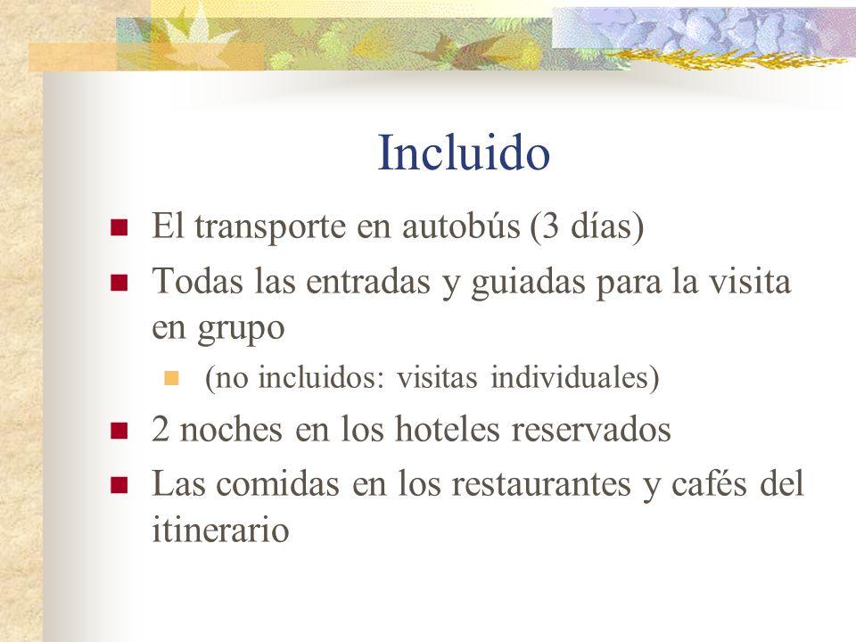 Incluido El transporte en autobús (3 días) Todas las entradas y guiadas para la visita en grupo (no incluidos: visitas individuales) 2 noches en los hoteles reservados Las comidas en los restaurantes y cafés del itinerario