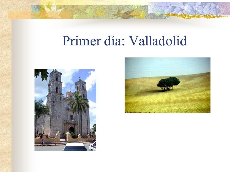 Primer día: Valladolid