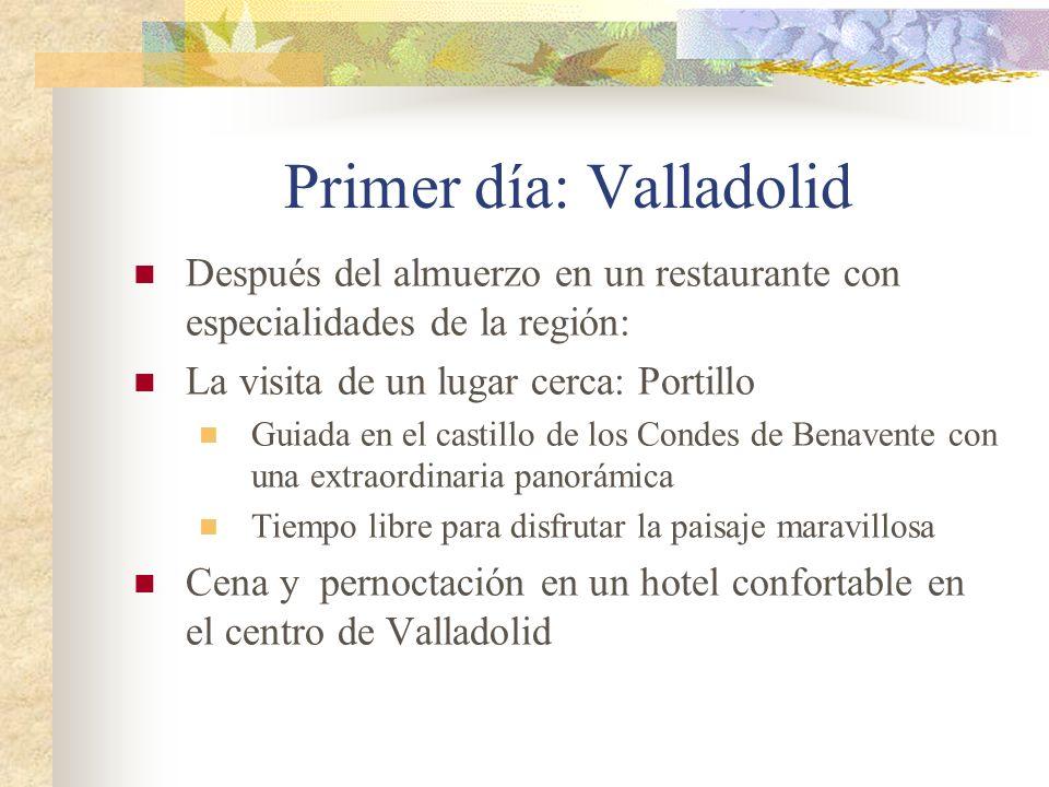 Primer día: Valladolid Después del almuerzo en un restaurante con especialidades de la región: La visita de un lugar cerca: Portillo Guiada en el castillo de los Condes de Benavente con una extraordinaria panorámica Tiempo libre para disfrutar la paisaje maravillosa Cena y pernoctación en un hotel confortable en el centro de Valladolid