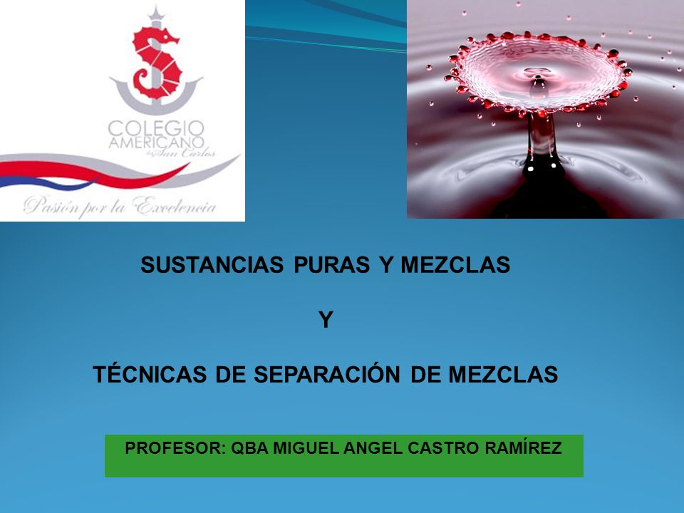 Procedimientos físicos: CRISTALIZACIÓN o PRECIPITADO Es el procedimiento más adecuado para la purificación de sustancias sólidas..