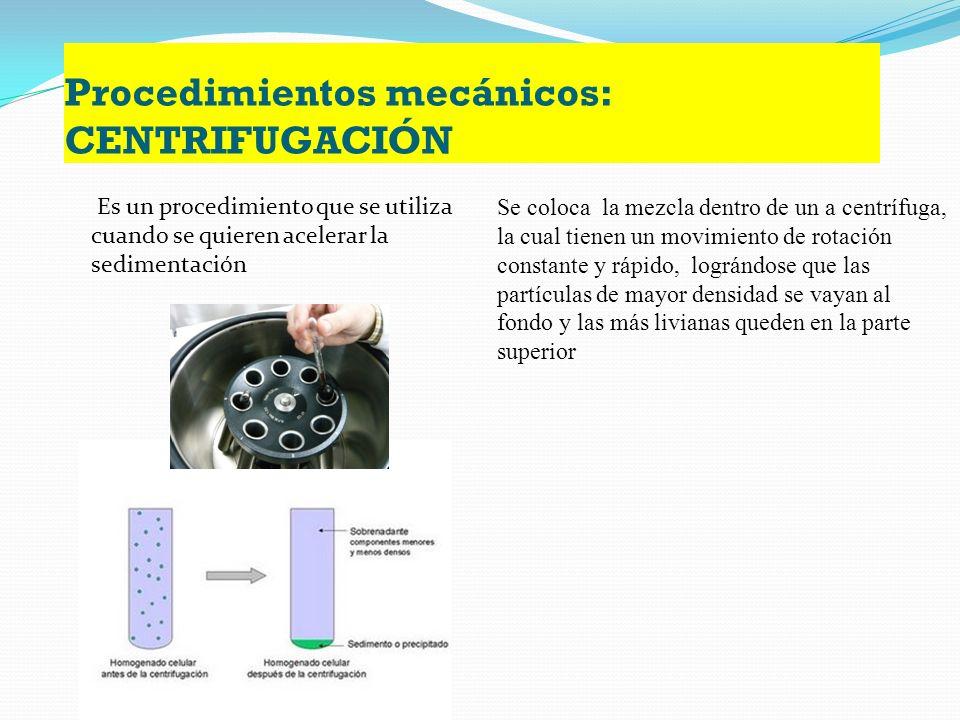 Procedimientos mecánicos: DECANTACIÓN La decantación se utiliza para separar líquidos que no son solubles entre sí y presentan diferentes densidades L