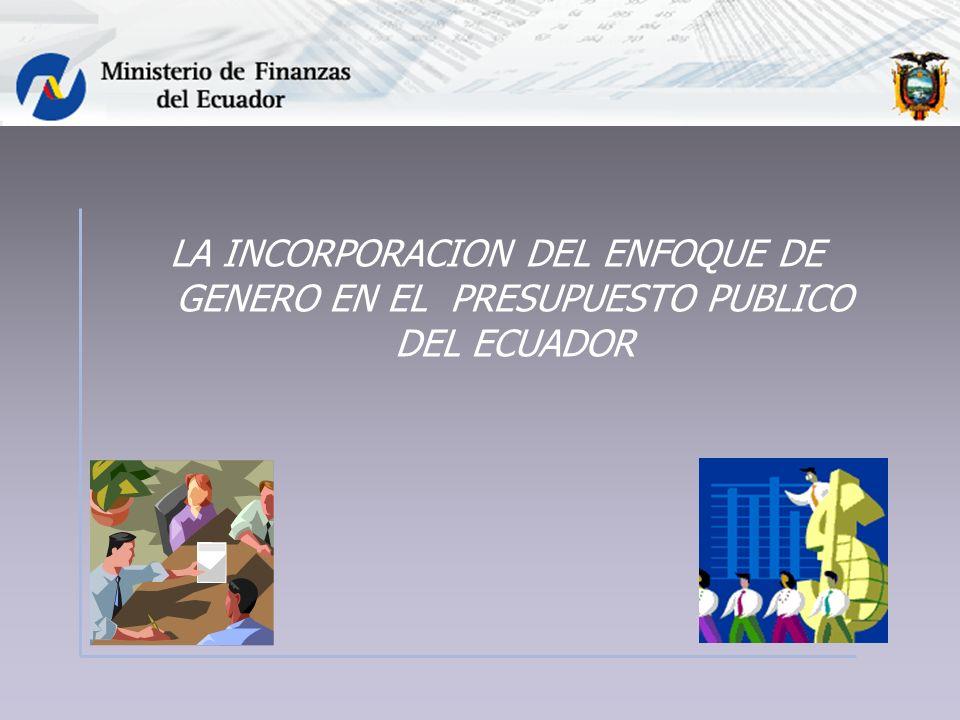 LA INCORPORACION DEL ENFOQUE DE GENERO EN EL PRESUPUESTO PUBLICO DEL ECUADOR