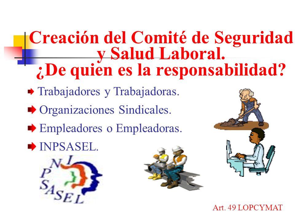 Creación del Comité de Seguridad y Salud Laboral.¿De quien es la responsabilidad.