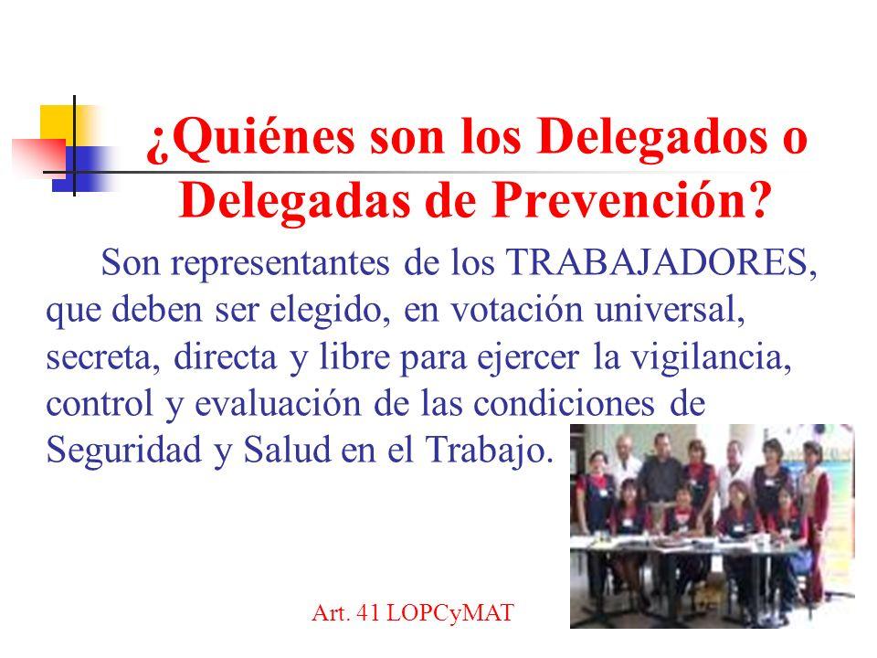 ¿Quiénes son los Delegados o Delegadas de Prevención.