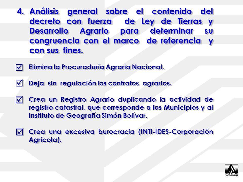 4.Análisis general sobre el contenido del decreto con fuerza de Ley de Tierras y Desarrollo Agrario para determinar su congruencia con el marco de ref