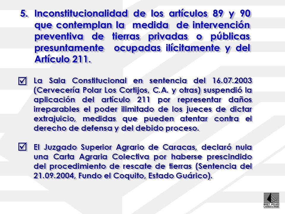5.Inconstitucionalidad de los artículos 89 y 90 que contemplan la medida de intervención preventiva de tierras privadas o públicas presuntamente ocupa