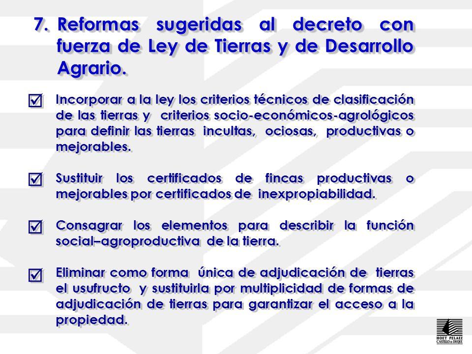 7.Reformas sugeridas al decreto con fuerza de Ley de Tierras y de Desarrollo Agrario. Restituir al poder judicial los procedimientos de rescate de tie