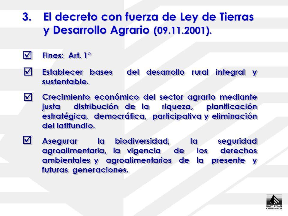 3.E l decreto con fuerza de Ley de Tierras y Desarrollo Agrario (09.11.2001).