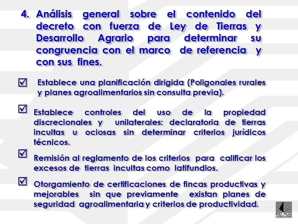 3.E l decreto con fuerza de Ley de Tierras y Desarrollo Agrario (09.11.2001). Fines: Art. 1° Establecer bases del desarrollo rural integral y sustenta