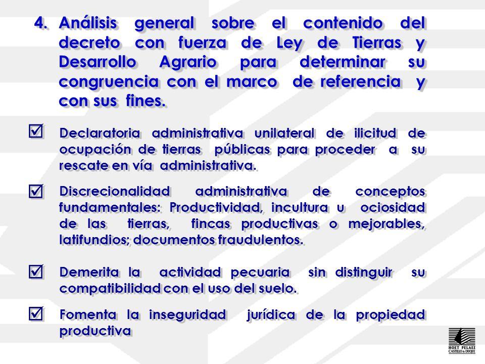 4.Análisis general sobre el contenido del decreto con fuerza de Ley de Tierras y Desarrollo Agrario para determinar su congruencia con el marco de referencia y con sus fines.