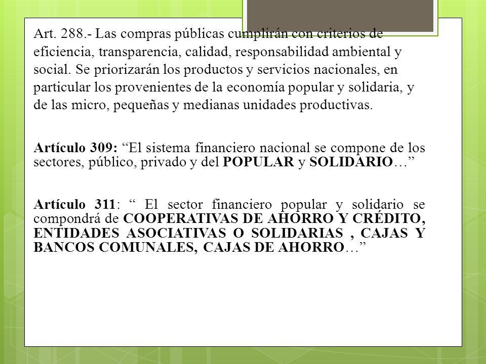 Art. 288.- Las compras públicas cumplirán con criterios de eficiencia, transparencia, calidad, responsabilidad ambiental y social. Se priorizarán los