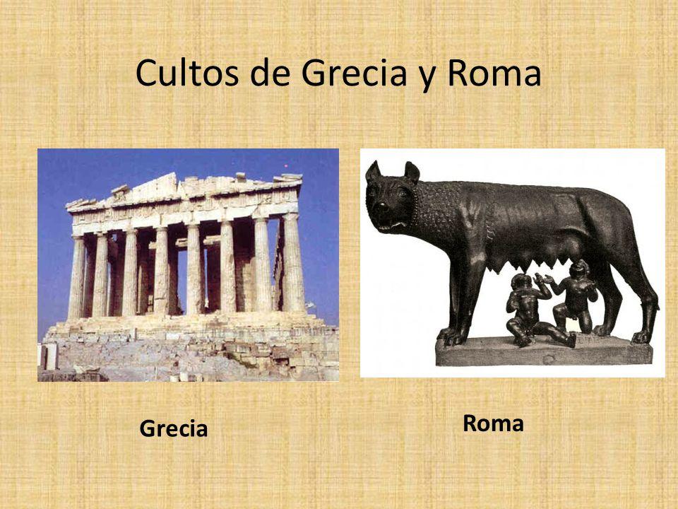 Cultos de Grecia y Roma Grecia Roma