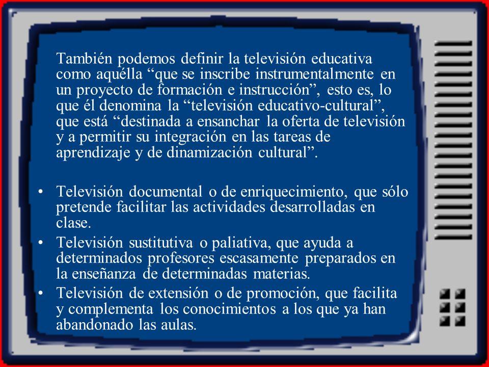 Televisión de desarrollo, que sustituye a todo el sistema de enseñanza, constituyéndose en medio de alfabetización.