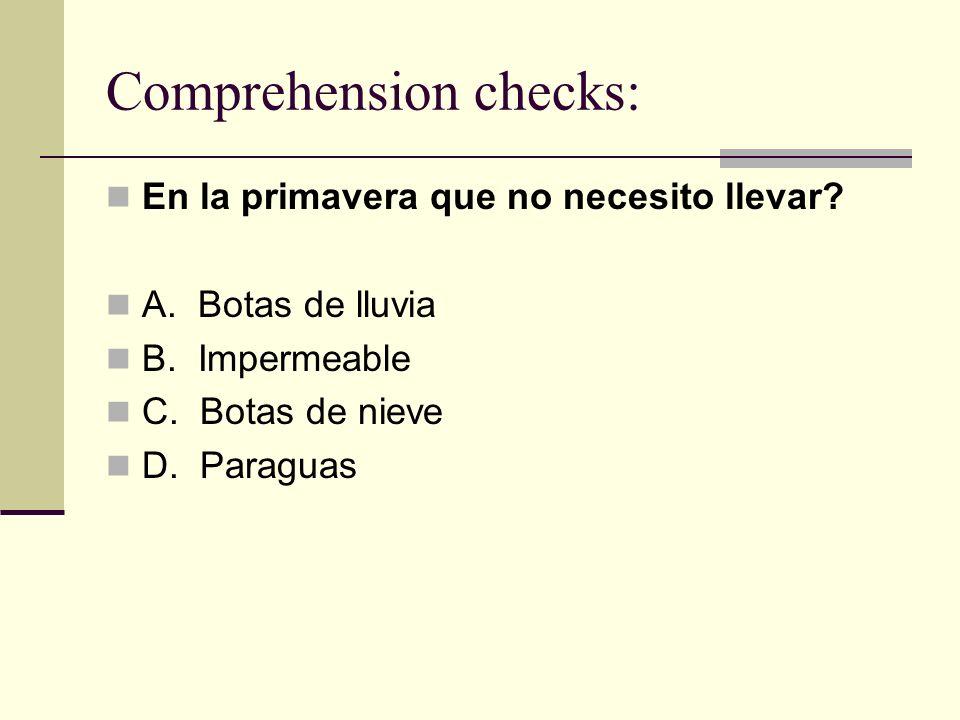 Comprehension checks: En la primavera que no necesito llevar? A. Botas de lluvia B. Impermeable C. Botas de nieve D. Paraguas
