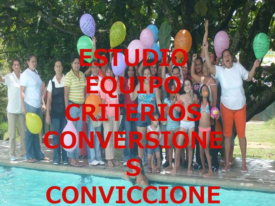 ESTUDIO EQUIPO CRITERIOS CONVERSIONE S CONVICCIONE S