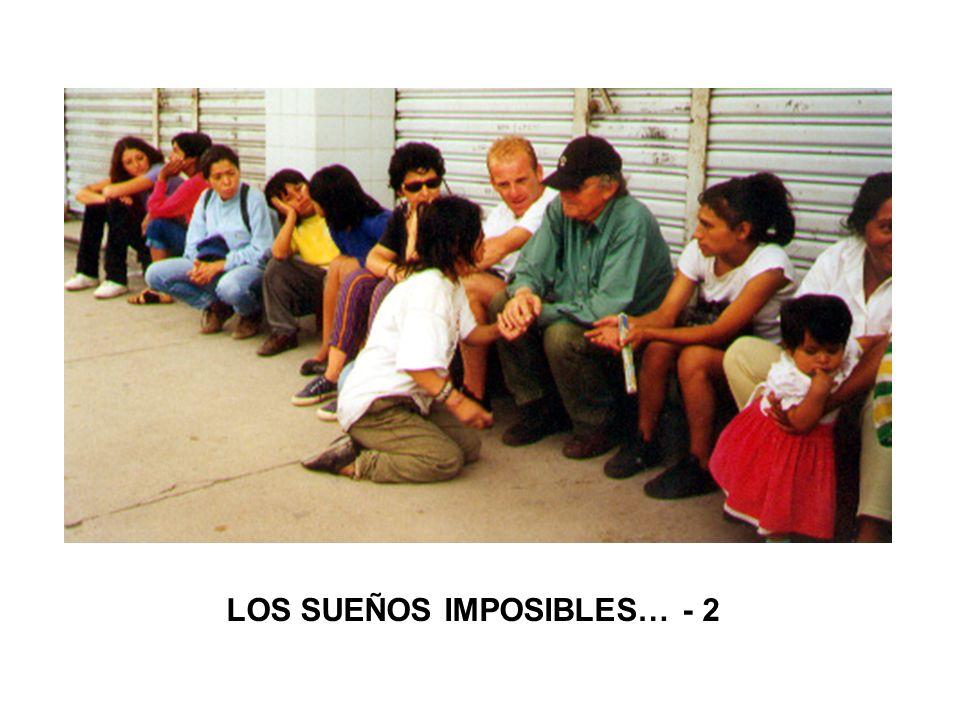 LOS SUEÑOS IMPOSIBLES… - 2