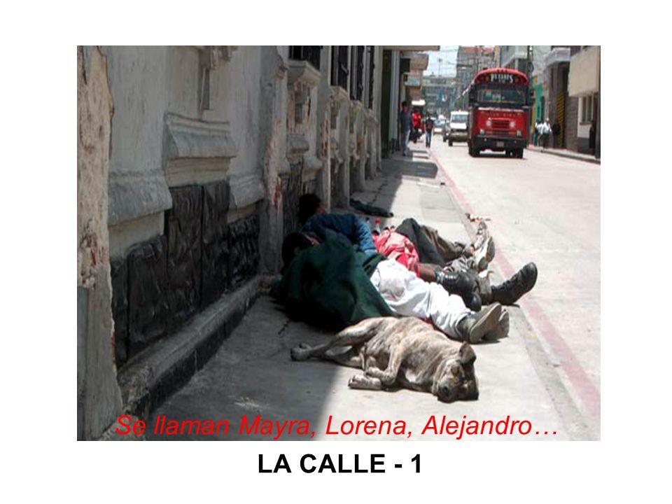 Se llaman Mayra, Lorena, Alejandro… LA CALLE - 1