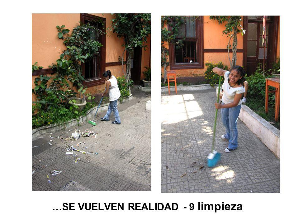 …SE VUELVEN REALIDAD - 9 limpieza
