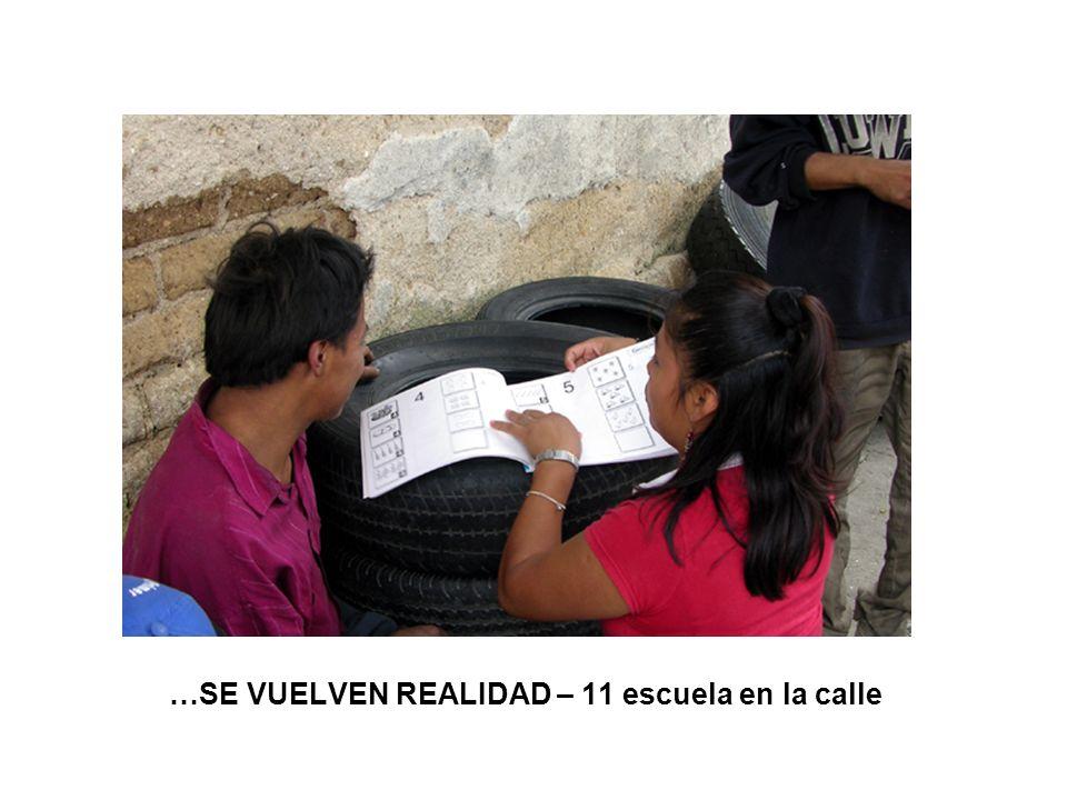 …SE VUELVEN REALIDAD – 11 escuela en la calle