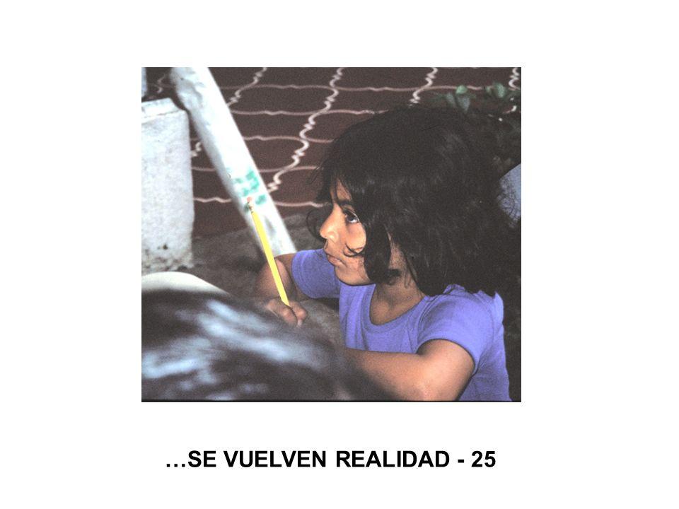 …SE VUELVEN REALIDAD - 25