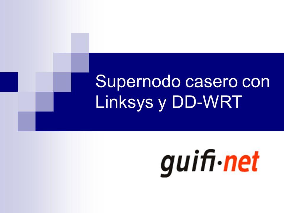 Supernodo casero con Linksys y DD-WRT