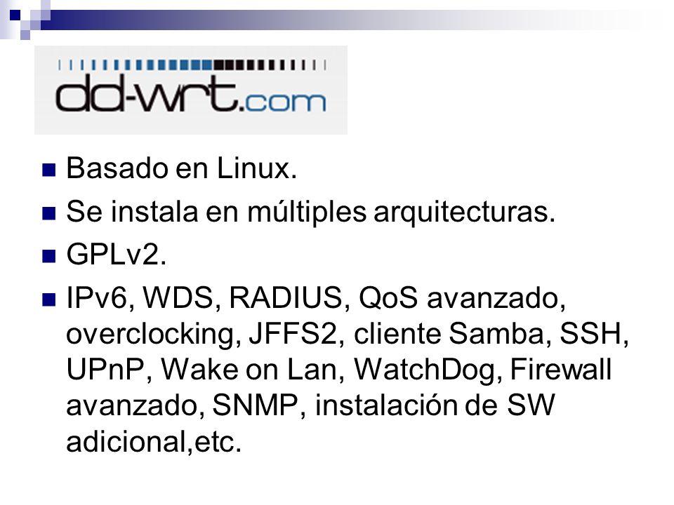 Basado en Linux. Se instala en múltiples arquitecturas. GPLv2. IPv6, WDS, RADIUS, QoS avanzado, overclocking, JFFS2, cliente Samba, SSH, UPnP, Wake on